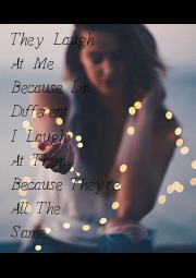 They Laugh At Me Because I'm Different I Laugh At Them Because They're All The Same - Personalised Poster A1 size