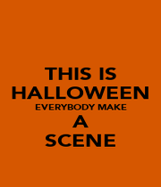 THIS IS HALLOWEEN EVERYBODY MAKE A SCENE - Personalised Poster A4 size