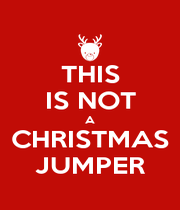 THIS IS NOT A CHRISTMAS JUMPER - Personalised Poster A4 size