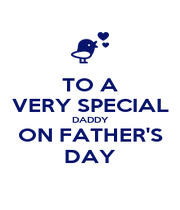 TO A VERY SPECIAL DADDY ON FATHER'S DAY - Personalised Poster A4 size