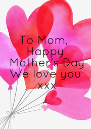To Mom,  Happy  Mother's Day We love you  xxx - Personalised Poster A4 size