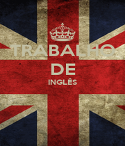 TRABALHO DE INGLÊS   - Personalised Poster A1 size
