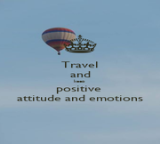 Travel and keep  positive  attitude and emotions - Personalised Poster A1 size