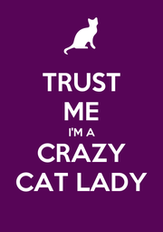 TRUST ME I'M A CRAZY CAT LADY - Personalised Poster A4 size