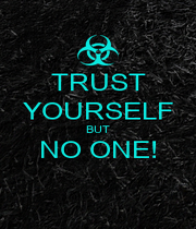 TRUST YOURSELF BUT NO ONE!  - Personalised Poster A1 size