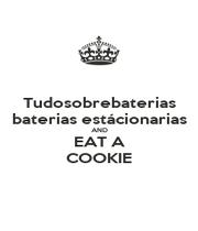 Tudosobrebaterias baterias estácionarias AND EAT A COOKIE - Personalised Poster A4 size