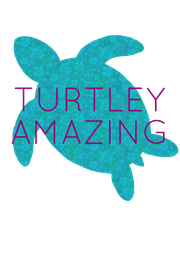 TURTLEY AMAZING   - Personalised Poster A4 size