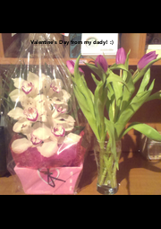 Valentine's Day from my dady! :) - Personalised Poster A4 size