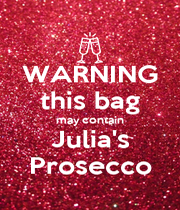 WARNING this bag may contain Julia's Prosecco - Personalised Poster A4 size
