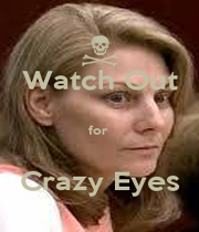 Watch Out  for   Crazy Eyes - Personalised Poster A1 size