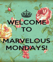WELCOME TO  MARVELOUS MONDAYS! - Personalised Poster A4 size