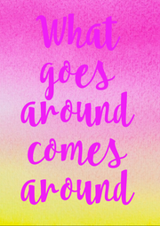 What goes around comes around - Personalised Poster A1 size