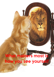 What matters most is how you see yourself - Personalised Poster A4 size