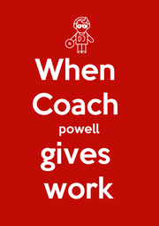 When  Coach  powell gives  work - Personalised Poster A4 size