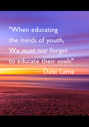 """""""When educating the minds of youth, We must nor forget to educate their souls""""                - Dalai Lama - Personalised Poster A4 size"""