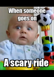 When someone goes on A scary ride  - Personalised Poster A4 size