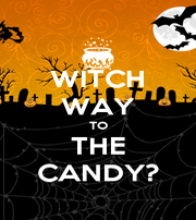 WITCH WAY TO THE CANDY? - Personalised Poster A4 size