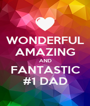 WONDERFUL AMAZING AND FANTASTIC #1 DAD - Personalised Poster A4 size