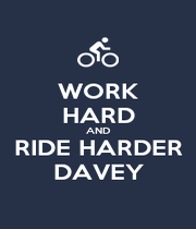 WORK HARD AND RIDE HARDER DAVEY - Personalised Poster A4 size