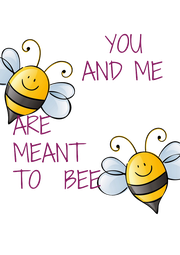 YOU        AND ME  ARE MEANT TO  BEE - Personalised Poster A4 size