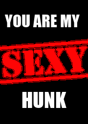 YOU ARE MY  HUNK - Personalised Poster A4 size