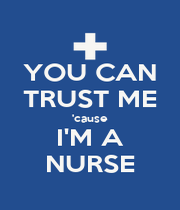 YOU CAN TRUST ME 'cause I'M A NURSE - Personalised Poster A4 size
