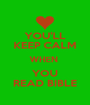 YOU'LL KEEP CALM WHEN  YOU READ BIBLE - Personalised Poster A1 size