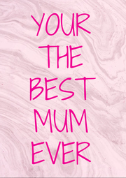 YOUR THE BEST MUM EVER - Personalised Poster A4 size