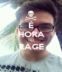 É HORA DO RAGE  - Personalised Poster A1 size