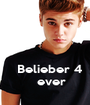 Belieber 4    ever - Personalised Poster A1 size