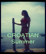 CROATIAN Summer - Personalised Poster A1 size