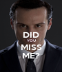 DID YOU MISS ME? - Personalised Poster A1 size