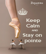 Keep              Calm                        AND             Stay on              pointe - Personalised Poster A1 size