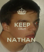 KEEP CALM  NATHAN  - Personalised Poster A1 size