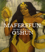 MAFEREFUN MI BELLA YEYE OSHUN  - Personalised Poster A1 size