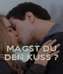 MAGST DU DEN KUSS ? - Personalised Poster A1 size