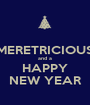 MERETRICIOUS and a HAPPY NEW YEAR - Personalised Poster A1 size