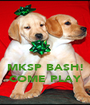 MKSP BASH! COME PLAY - Personalised Poster A1 size