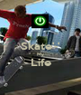 Skate'-' My Life  - Personalised Poster A1 size