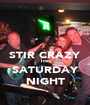 STIR CRAZY THIS SATURDAY NIGHT - Personalised Poster A1 size