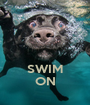SWIM ON - Personalised Poster A1 size