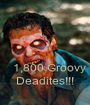 1,800 Groovy Deadites!!! - Personalised Poster A1 size