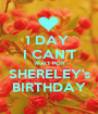 1 DAY  I CAN'T WAIT FOR SHERELEY's BIRTHDAY - Personalised Poster A1 size