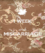 1 WEEK  AFTER MISCARRIAGE  - Personalised Poster A1 size