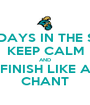 10 MORE DAYS IN THE SEMESTER KEEP CALM AND FINISH LIKE A CHANT - Personalised Poster A1 size