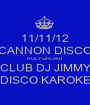 11/11/12 CANNON DISCO HOLY GHOAST CLUB DJ JIMMY DISCO KAROKE - Personalised Poster A1 size