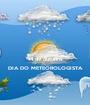 14 de outubro DIA DO METEOROLOGISTA  - Personalised Poster A1 size