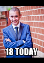 18 TODAY  - Personalised Poster A1 size