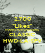 """2,700 """"Likes"""" THANKS FOR CHOOSING  CLASSIC  HWD-LA-SFV - Personalised Poster A1 size"""