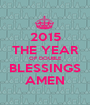 2015 THE YEAR OF DOUBLE BLESSINGS AMEN - Personalised Poster A1 size